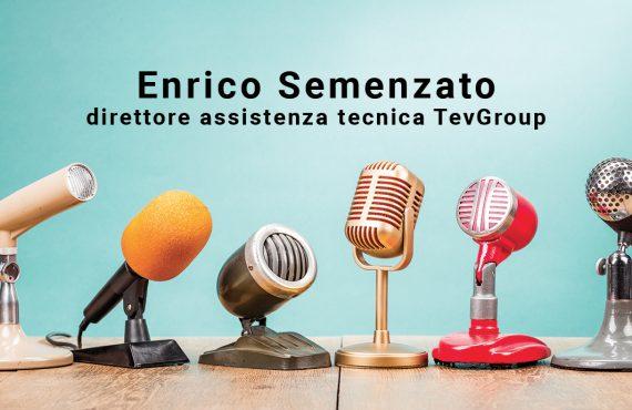 intervista-a-enrico-semenzato-direttore-assistenza-tecnica-tevgroup